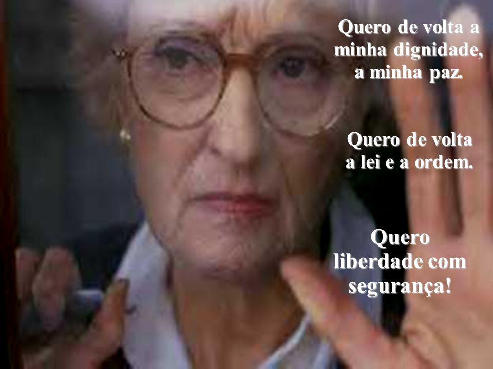 Quero liberdade com segurança!