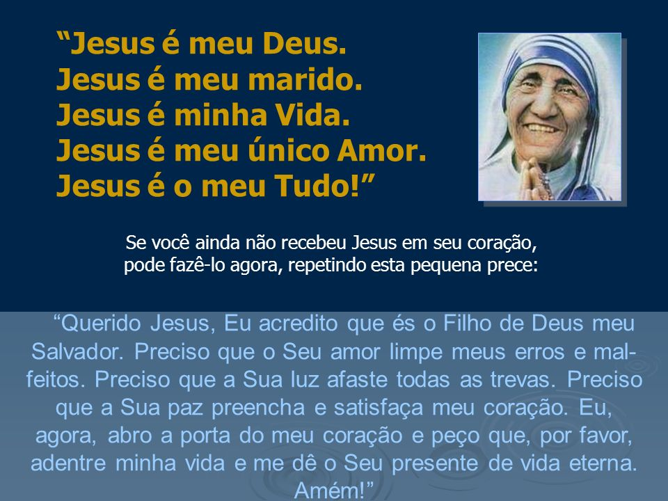 Jesus é meu Deus. Jesus é meu marido. Jesus é minha Vida