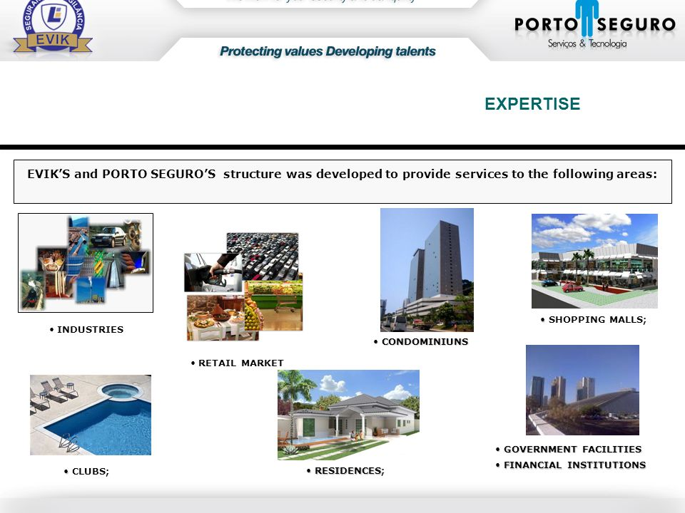 EXPERTISE EVIK'S and PORTO SEGURO'S structure was developed to provide services to the following areas: