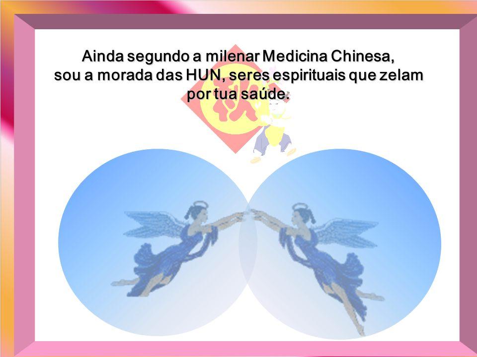 Ainda segundo a milenar Medicina Chinesa,