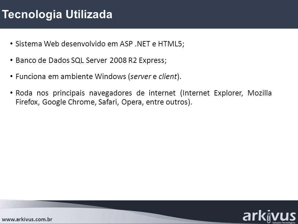 Tecnologia Utilizada Sistema Web desenvolvido em ASP .NET e HTML5;