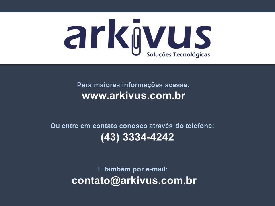 www.arkivus.com.br (43) 3334-4242 contato@arkivus.com.br