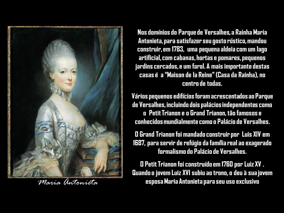 Nos domínios do Parque de Versalhes, a Rainha Maria Antonieta, para satisfazer seu gosto rústico, mandou construir, em 1783, uma pequena aldeia com um lago artificial, com cabanas, hortas e pomares, pequenos jardins cercados, e um farol. A mais importante destas casas é a Maison de la Reine (Casa da Rainha), no centro de todas.