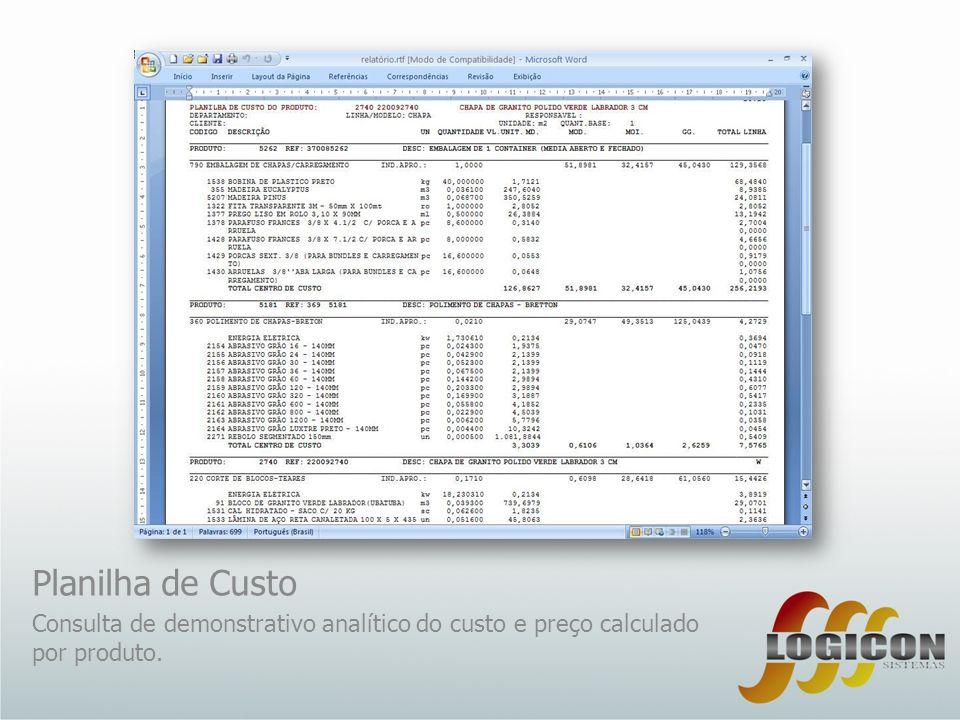 Planilha de Custo Consulta de demonstrativo analítico do custo e preço calculado por produto.