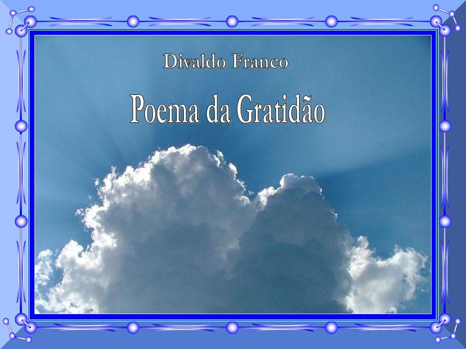 Divaldo Franco Poema da Gratidão