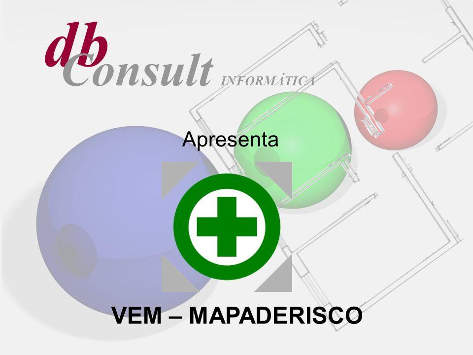 db Consult INFORMÁTICA Apresenta VEM – MAPADERISCO