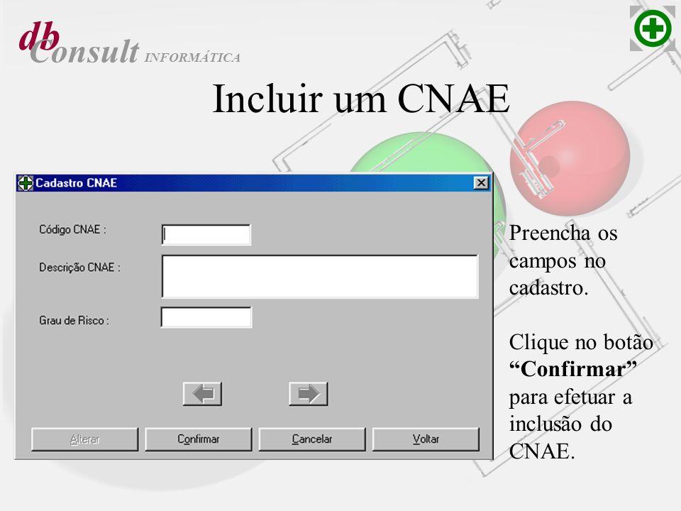 db Incluir um CNAE Consult Preencha os campos no cadastro.