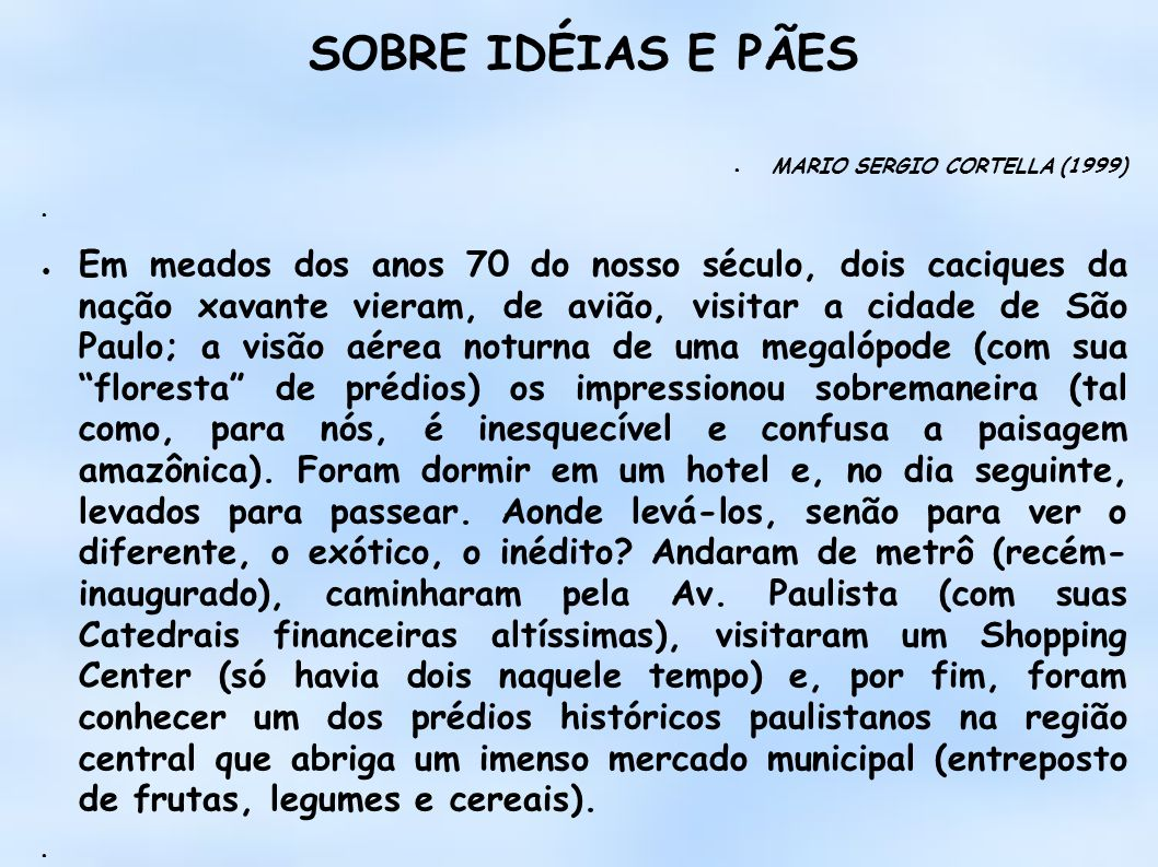 SOBRE IDÉIAS E PÃES MARIO SERGIO CORTELLA (1999)