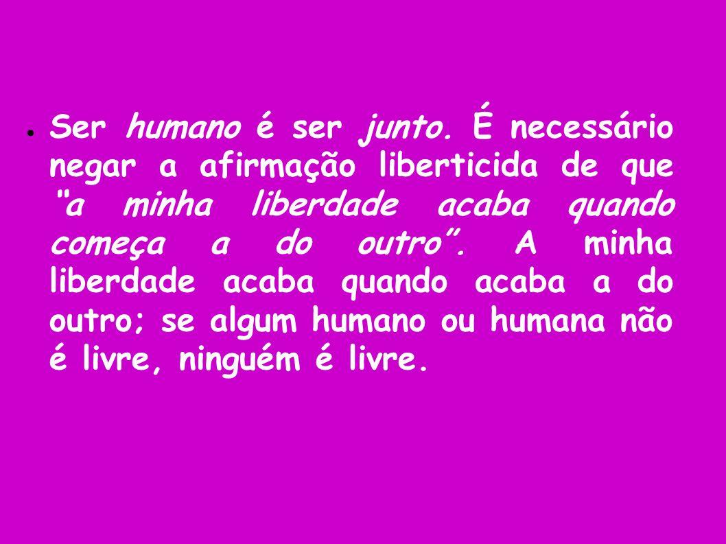 Ser humano é ser junto.