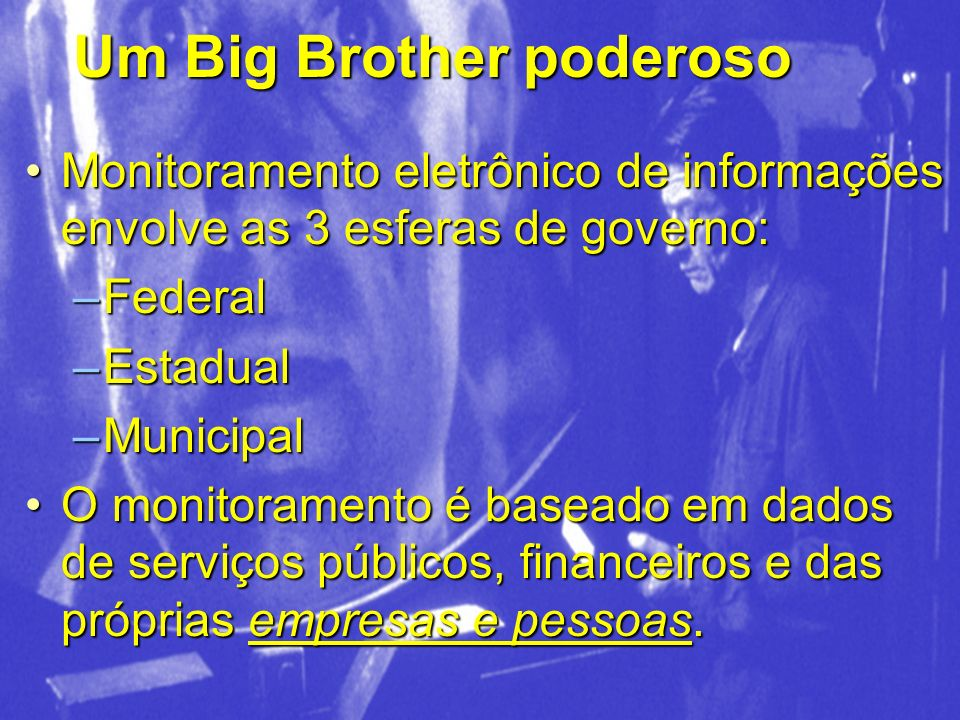 Um Big Brother poderoso