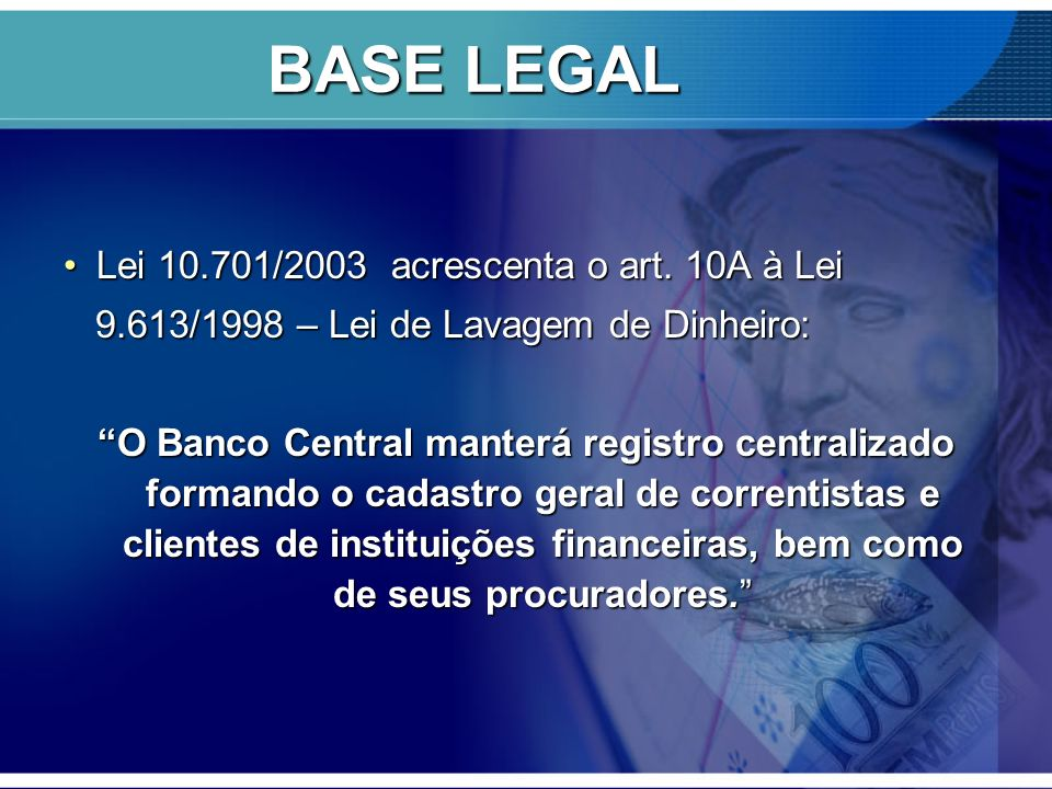 BASE LEGAL Lei 10.701/2003 acrescenta o art. 10A à Lei