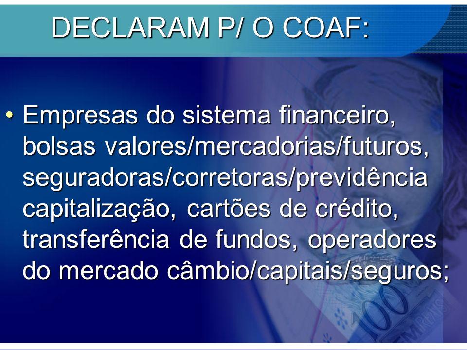 DECLARAM P/ O COAF: