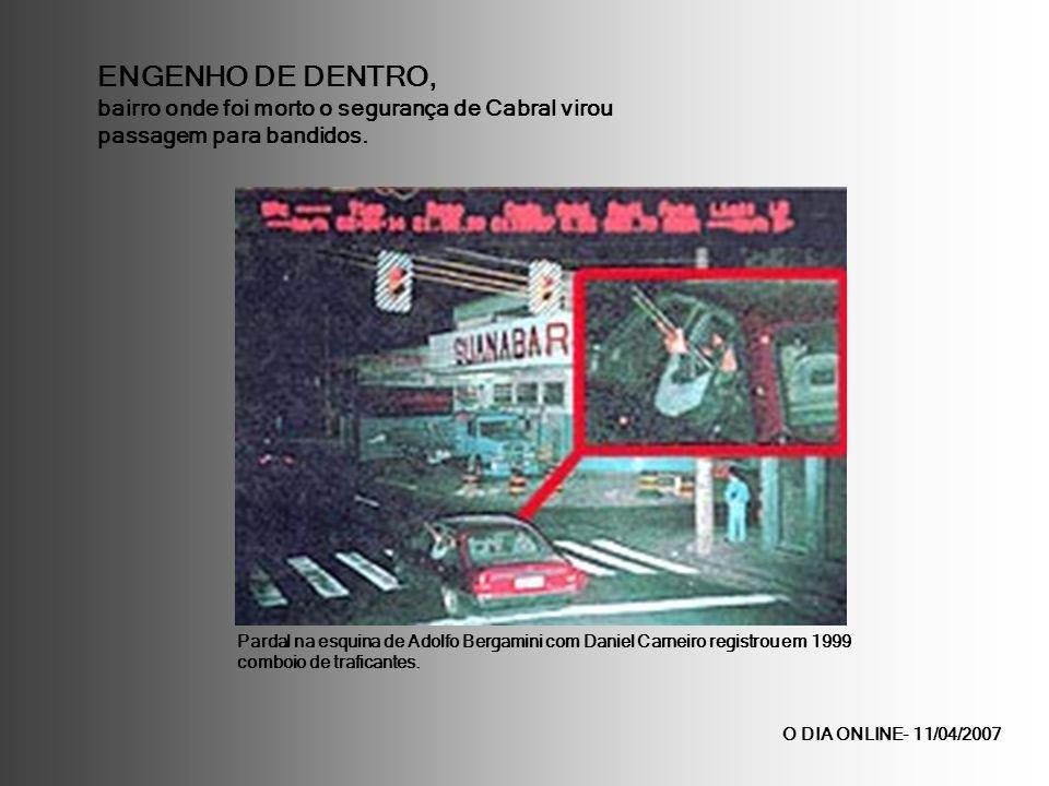 ENGENHO DE DENTRO, bairro onde foi morto o segurança de Cabral virou passagem para bandidos.