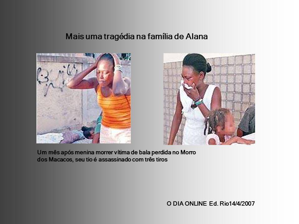 Mais uma tragédia na família de Alana
