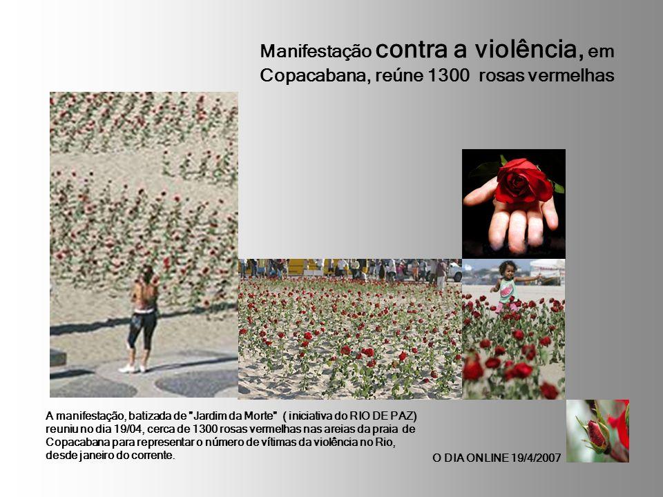Manifestação contra a violência, em Copacabana, reúne 1300 rosas vermelhas