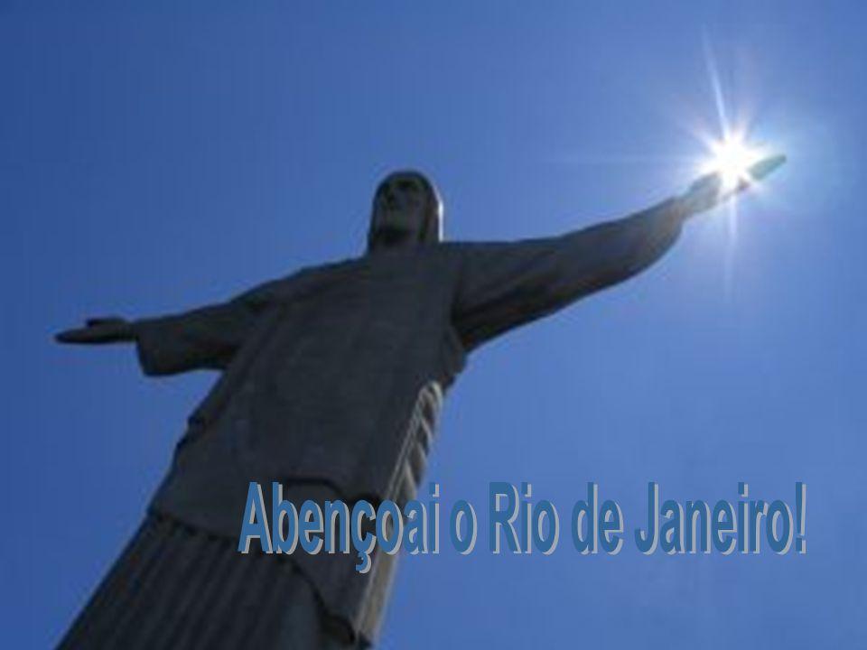 Abençoai o Rio de Janeiro!