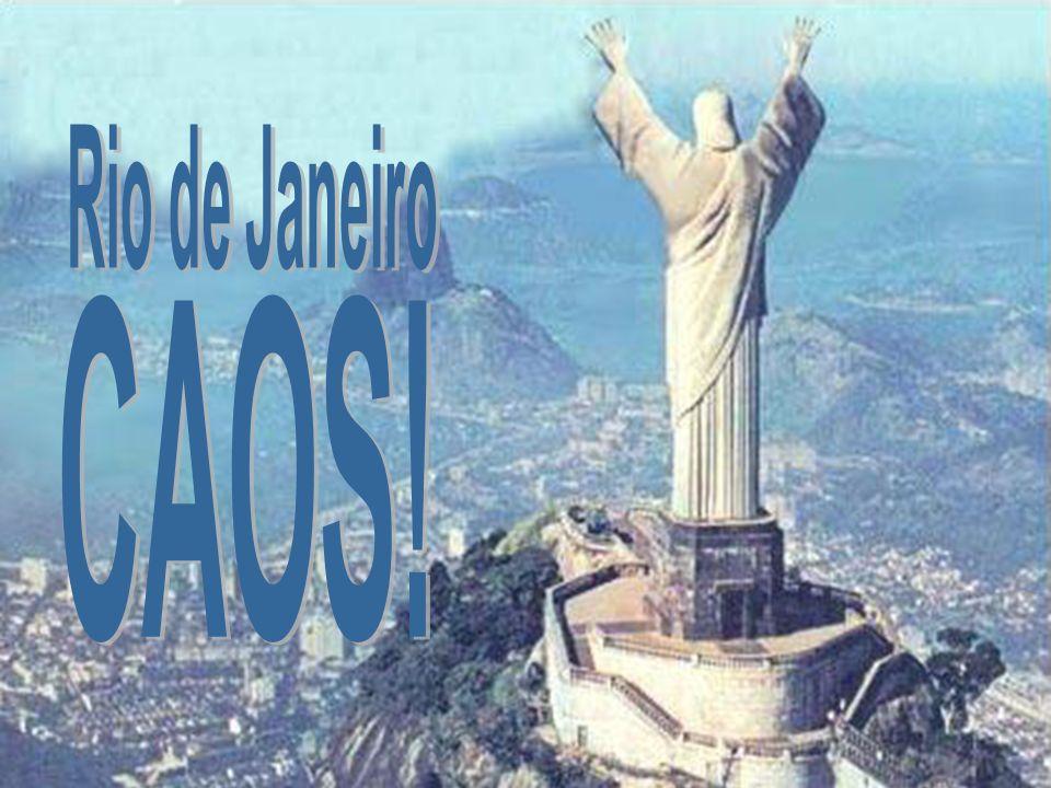 Rio de Janeiro CAOS!