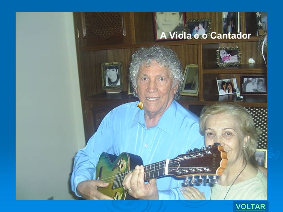 A Viola e o Cantador A viola tá soluçando Soluça mágua de dor Por que sabe que o seu dono Já não é mais cantadô.