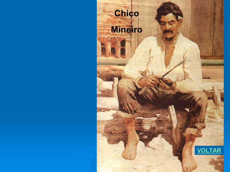 Chico Mineiro.