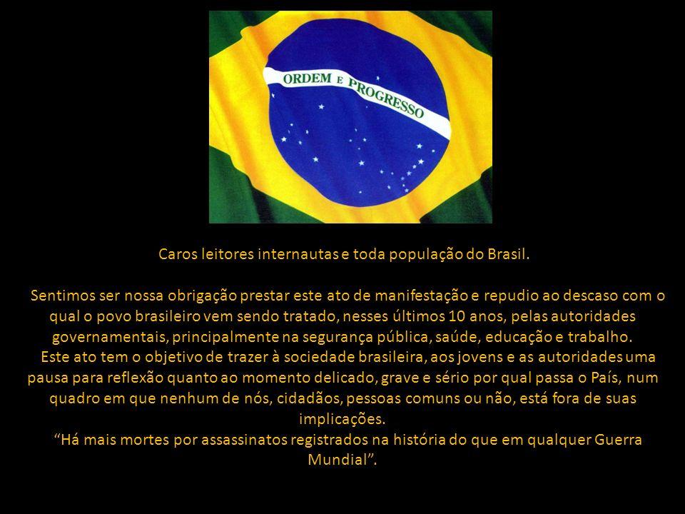 Caros leitores internautas e toda população do Brasil