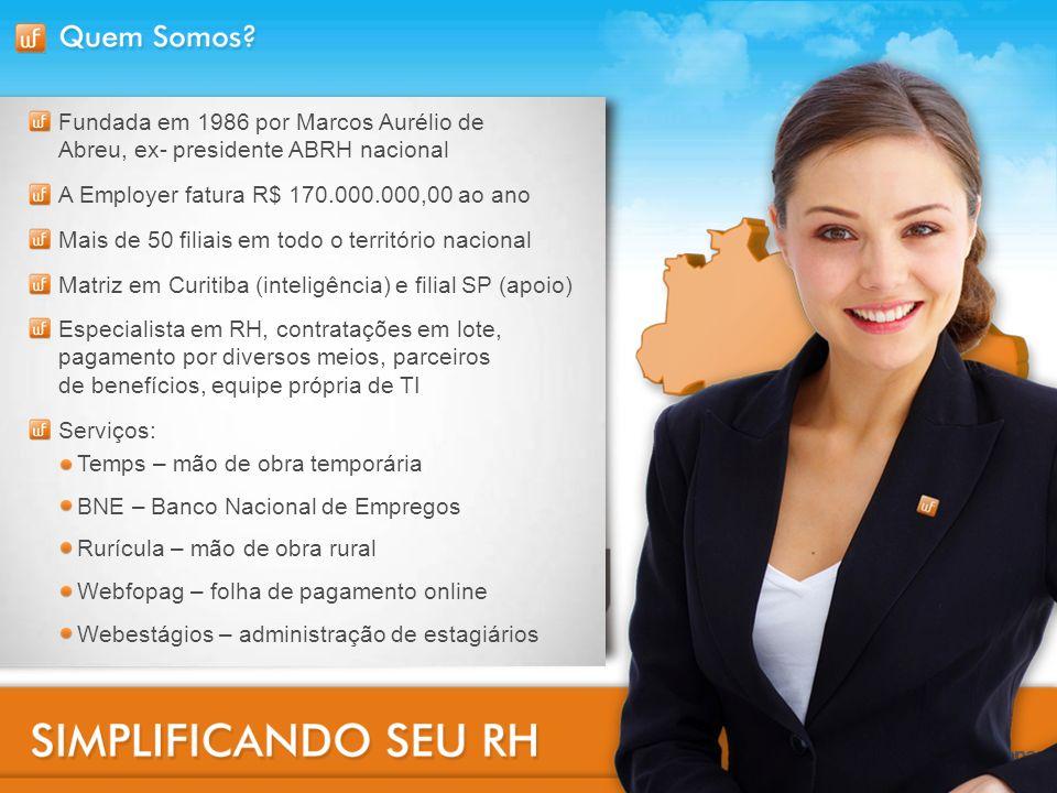 Fundada em 1986 por Marcos Aurélio de Abreu, ex- presidente ABRH nacional