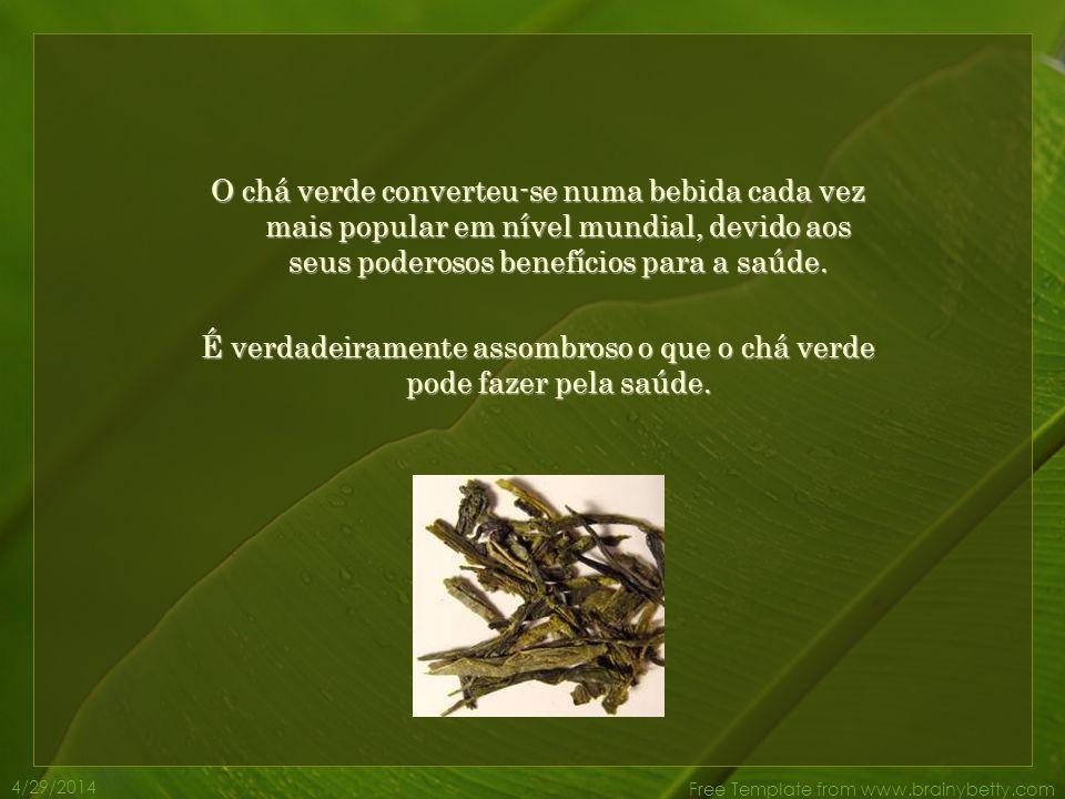 É verdadeiramente assombroso o que o chá verde pode fazer pela saúde.
