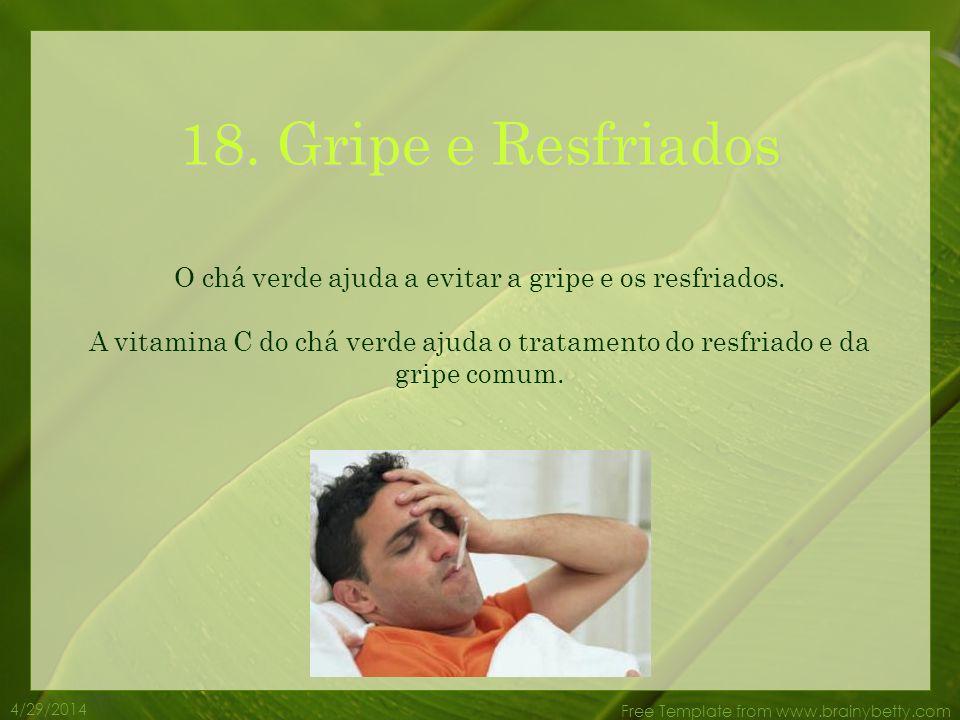 O chá verde ajuda a evitar a gripe e os resfriados.