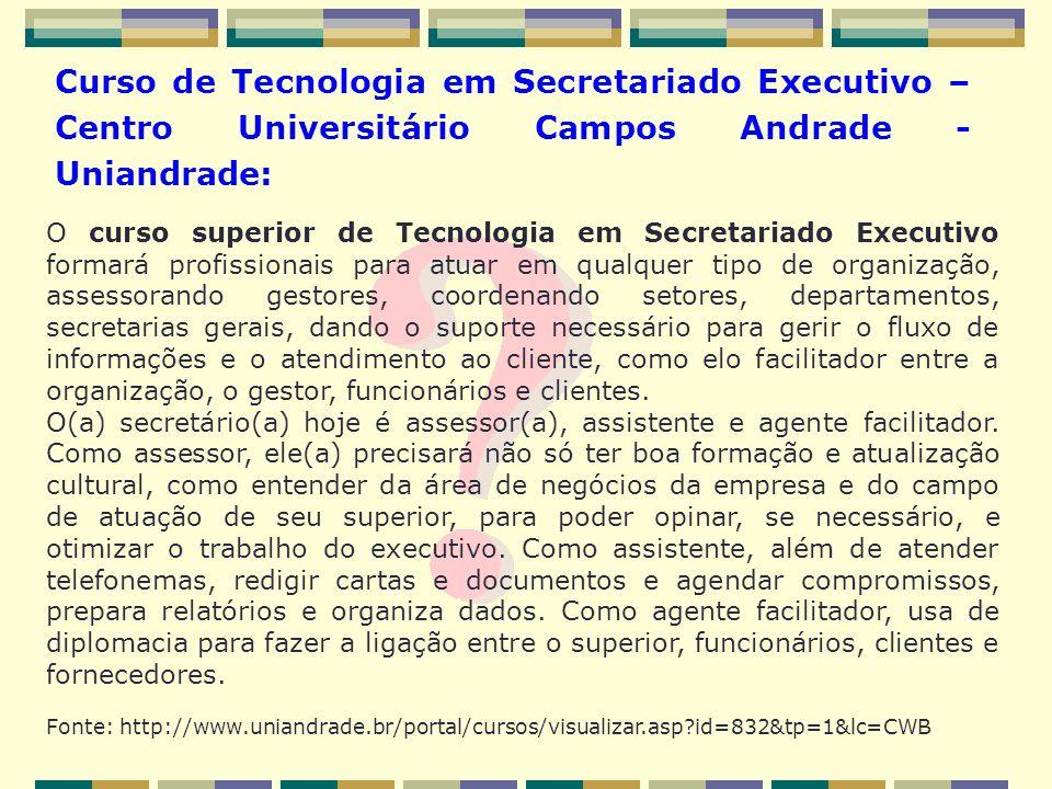 Curso de Tecnologia em Secretariado Executivo – Centro Universitário Campos Andrade - Uniandrade: