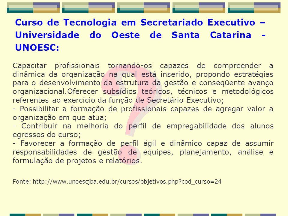 Curso de Tecnologia em Secretariado Executivo – Universidade do Oeste de Santa Catarina - UNOESC: