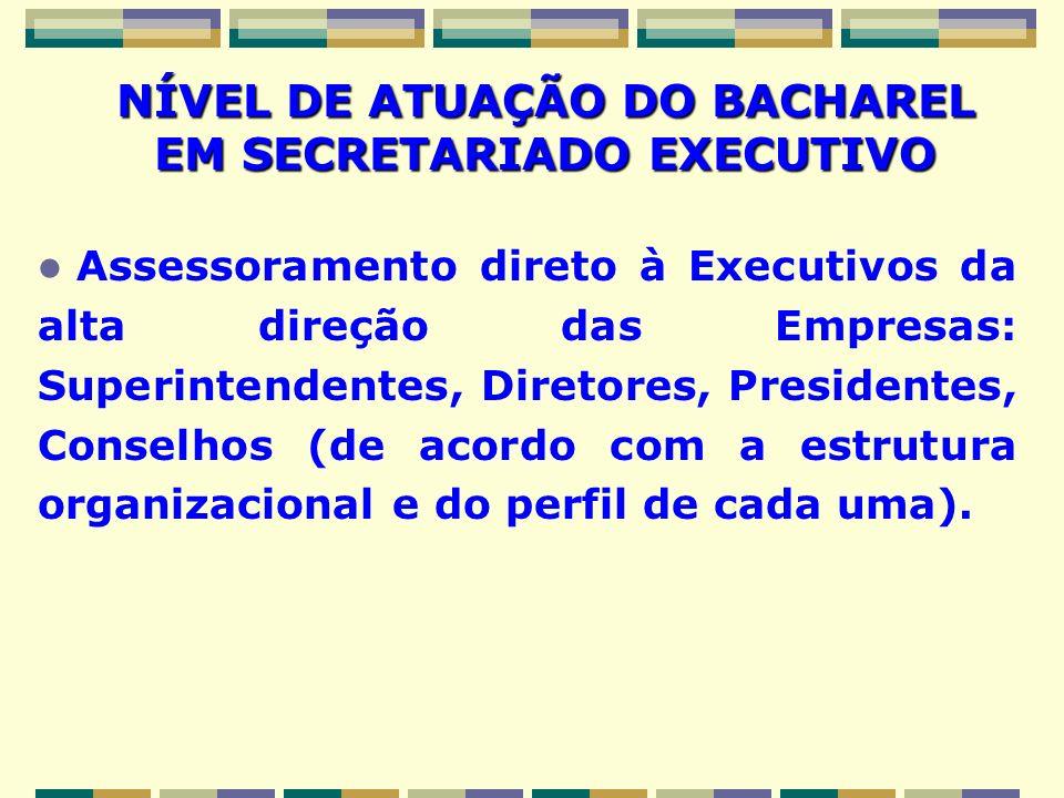 NÍVEL DE ATUAÇÃO DO BACHAREL EM SECRETARIADO EXECUTIVO