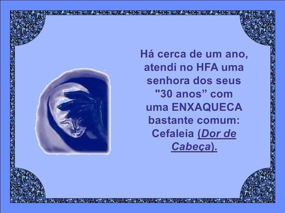 Cefaleia (Dor de Cabeça).