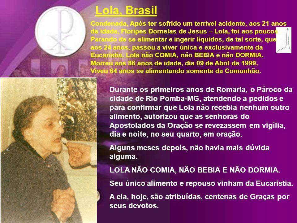 Lola, Brasil