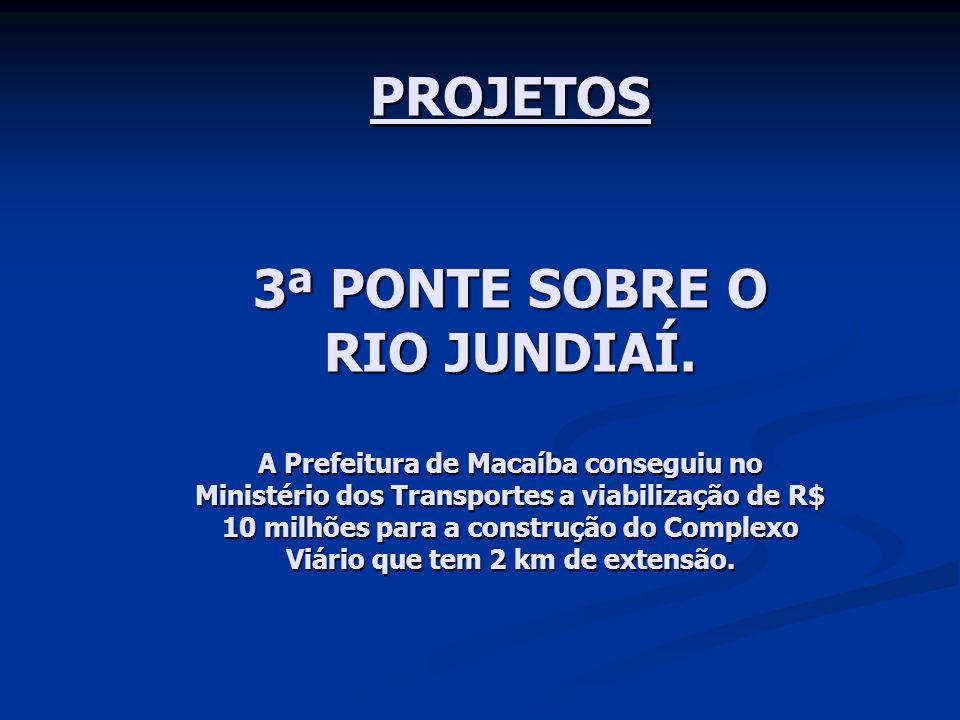 3ª PONTE SOBRE O RIO JUNDIAÍ.