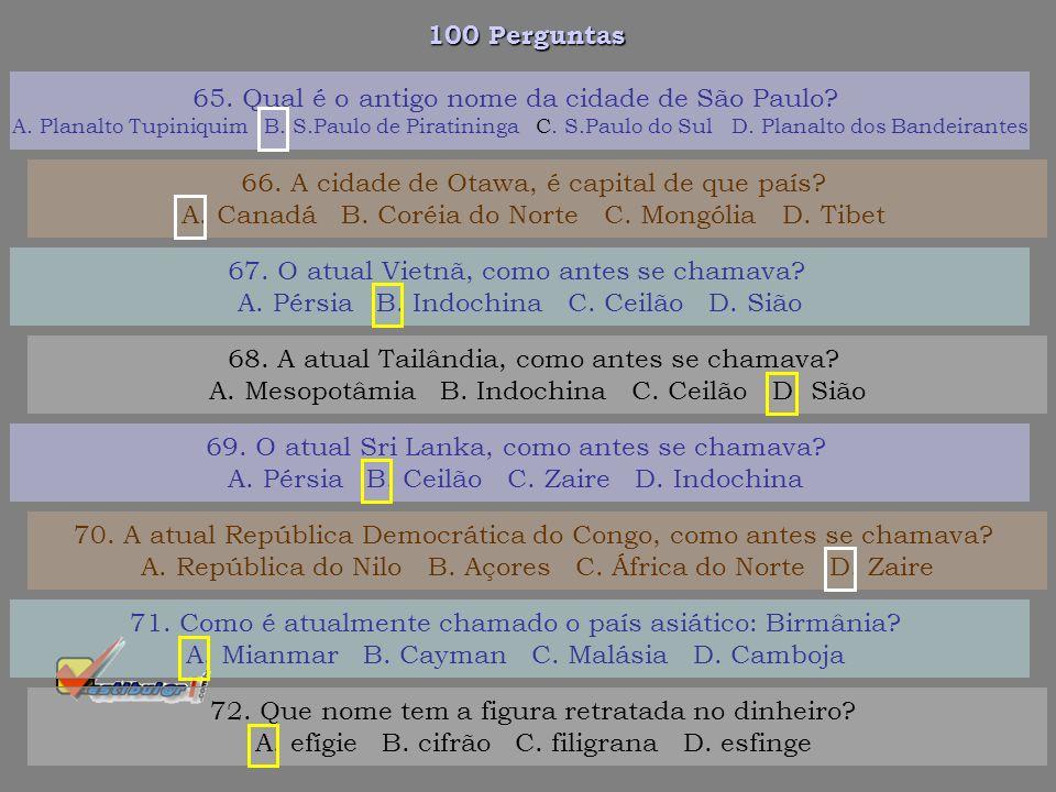 65. Qual é o antigo nome da cidade de São Paulo