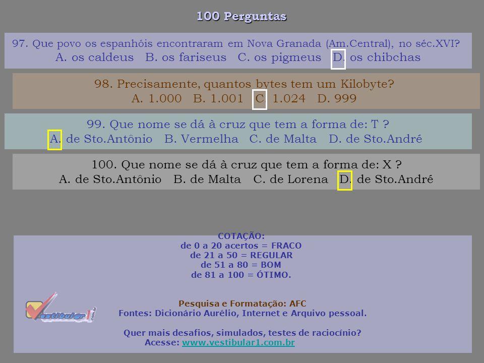 A. os caldeus B. os fariseus C. os pigmeus D. os chibchas