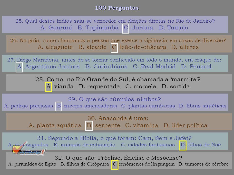 A. Guarani B. Tupinambá C. Juruna D. Tamoio
