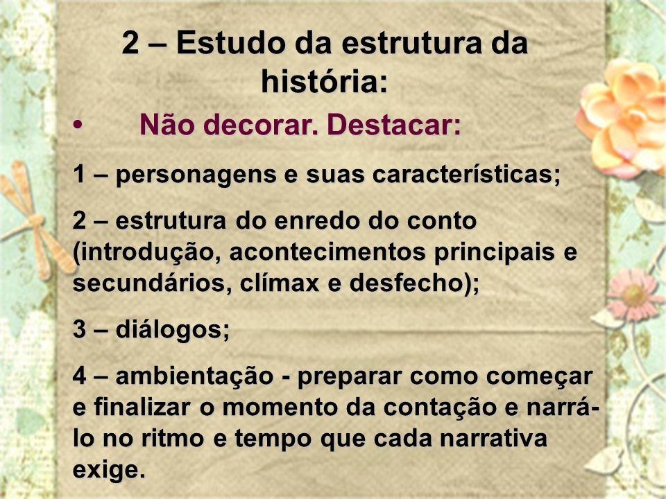 2 – Estudo da estrutura da história: