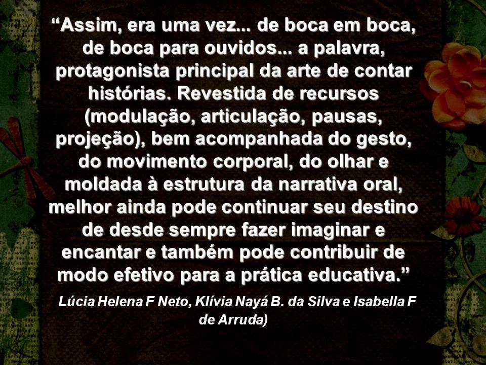 (Lúcia Helena F Neto, Klívia Nayá B. da Silva e Isabella F de Arruda)