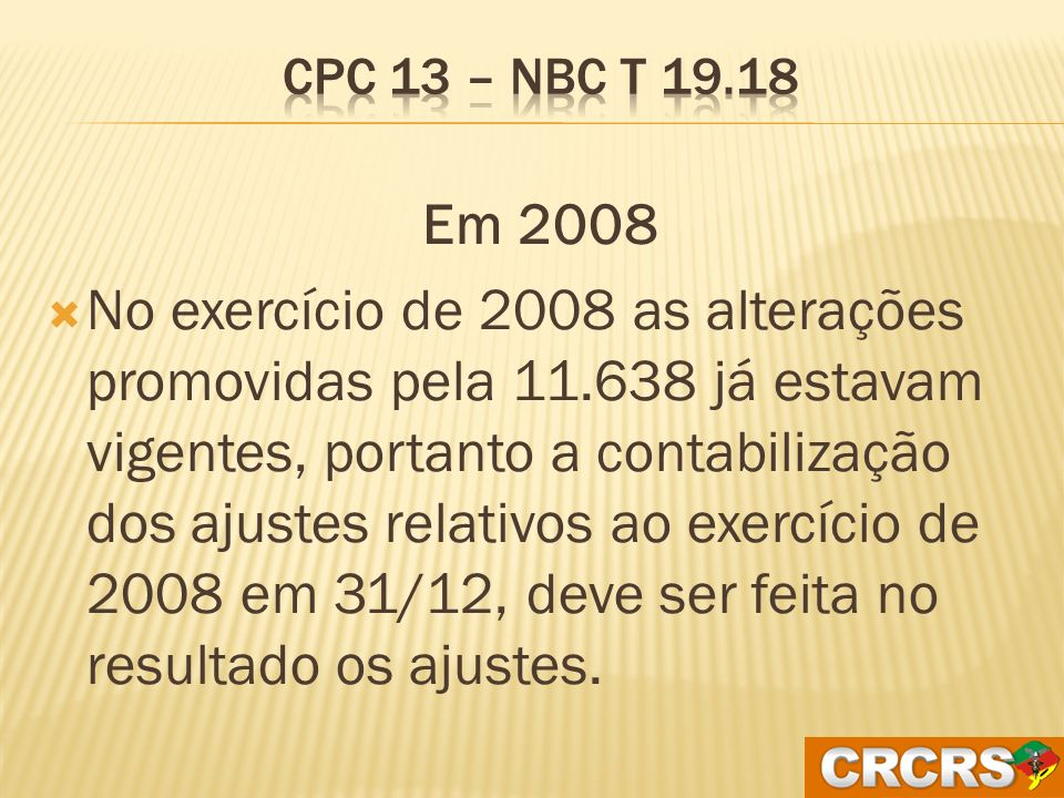 CPC 13 – NBC T 19.18 Em 2008.