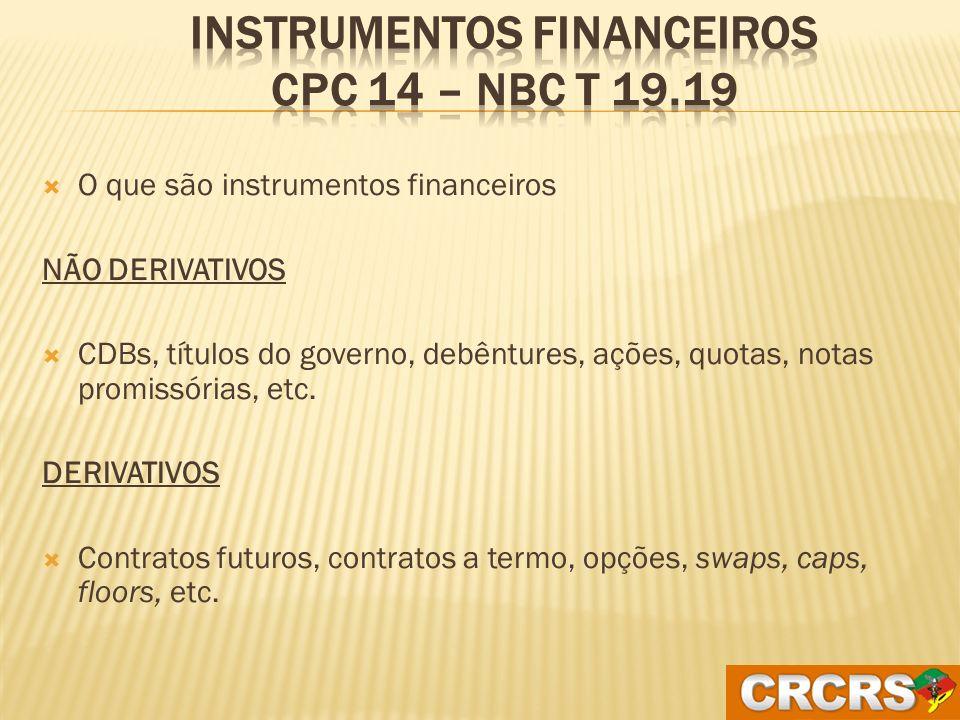 Instrumentos Financeiros CPC 14 – NBC T 19.19