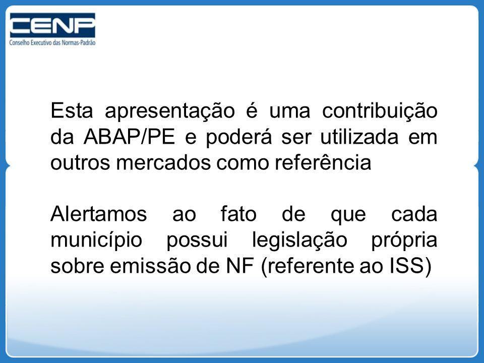 Esta apresentação é uma contribuição da ABAP/PE e poderá ser utilizada em outros mercados como referência