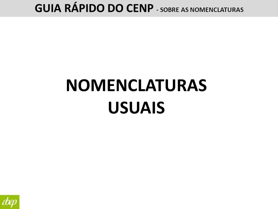 GUIA RÁPIDO DO CENP - SOBRE AS NOMENCLATURAS