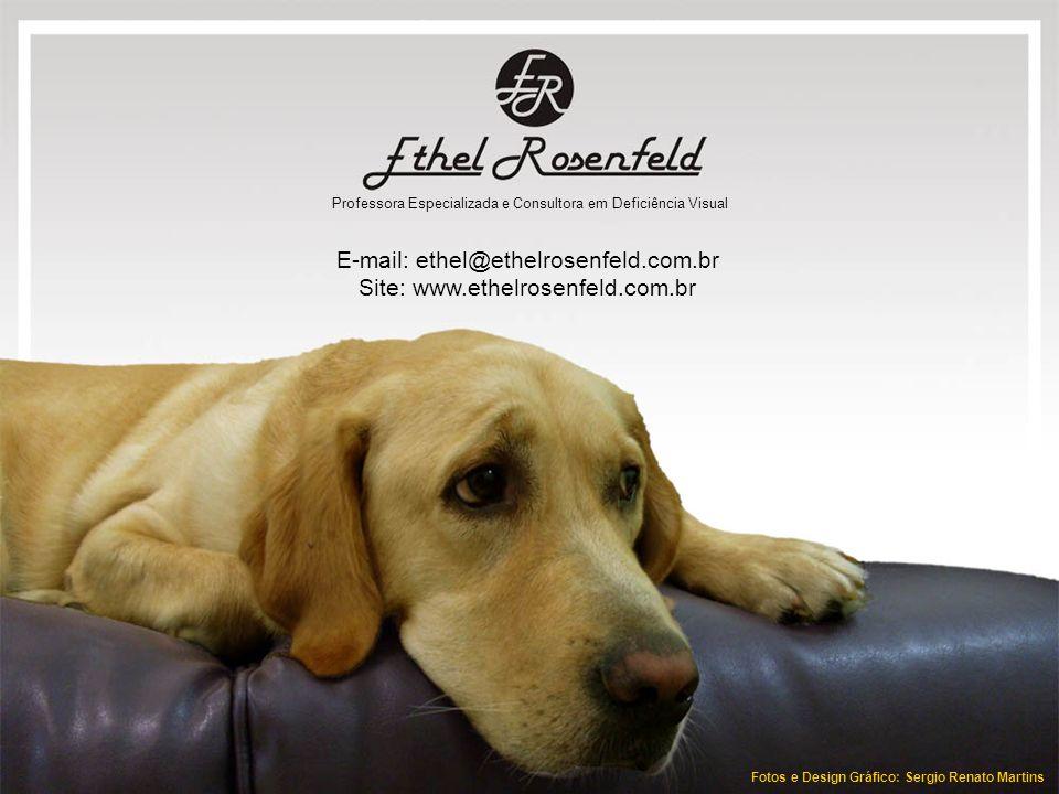 E-mail: ethel@ethelrosenfeld.com.br Site: www.ethelrosenfeld.com.br