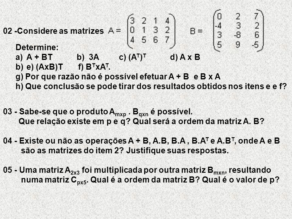 02 -Considere as matrizes