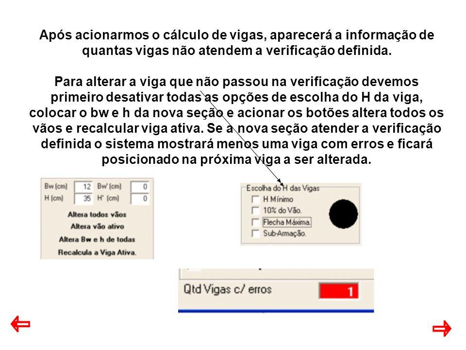 Após acionarmos o cálculo de vigas, aparecerá a informação de quantas vigas não atendem a verificação definida.