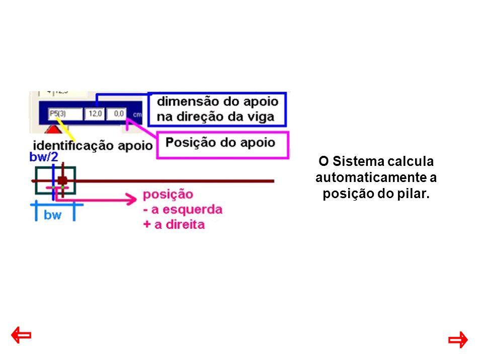 O Sistema calcula automaticamente a posição do pilar.