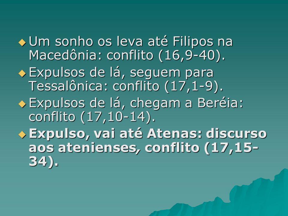 Um sonho os leva até Filipos na Macedônia: conflito (16,9-40).
