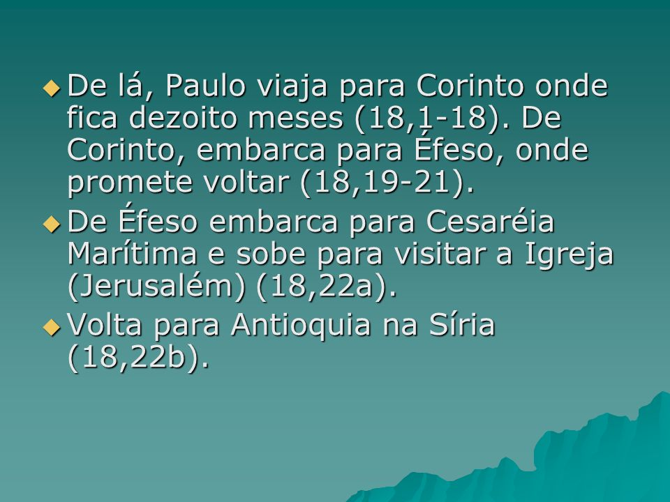 De lá, Paulo viaja para Corinto onde fica dezoito meses (18,1-18)