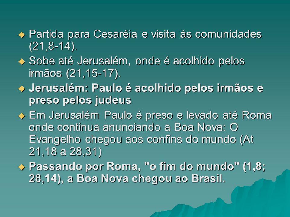 Partida para Cesaréia e visita às comunidades (21,8-14).