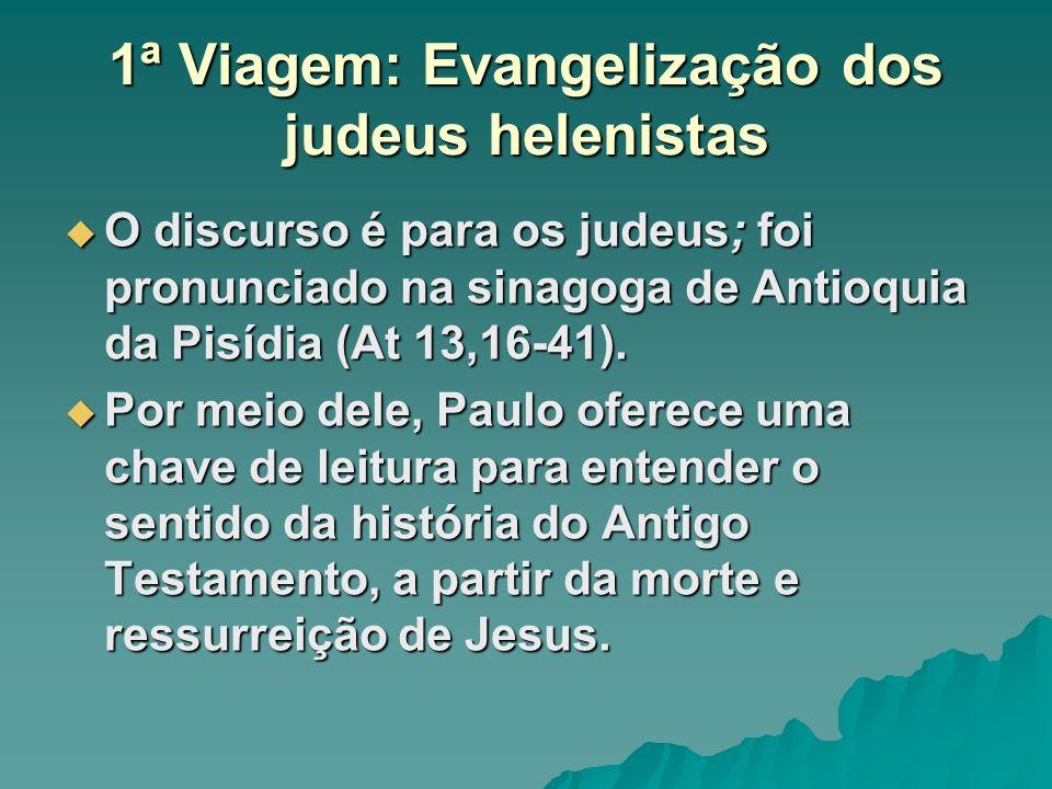 1ª Viagem: Evangelização dos judeus helenistas